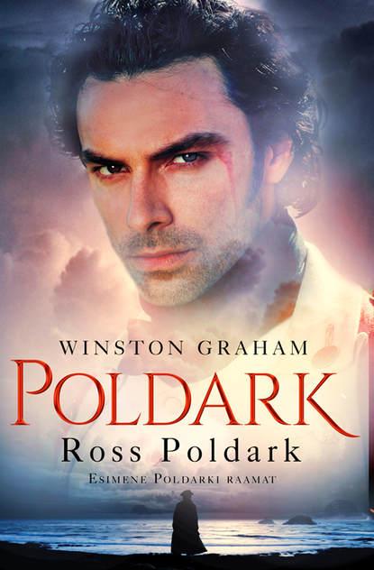 Winston Graham Ross Poldark. Esimene Poldarki raamat ross bartlett on holy ground