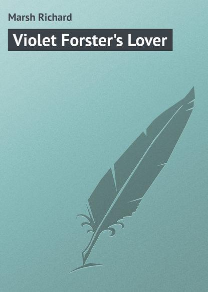 Marsh Richard Violet Forster's Lover marsh richard violet forster s lover