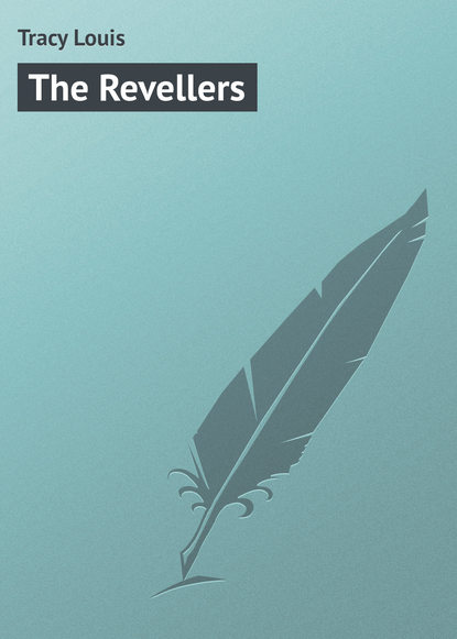 Фото - Tracy Louis The Revellers louis tracy british murder mysteries the louis tracy edition