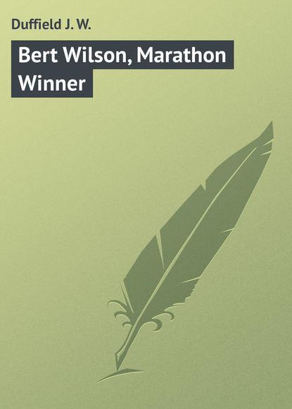 Duffield J. W. Bert Wilson, Marathon Winner w j henderson modern musical drift