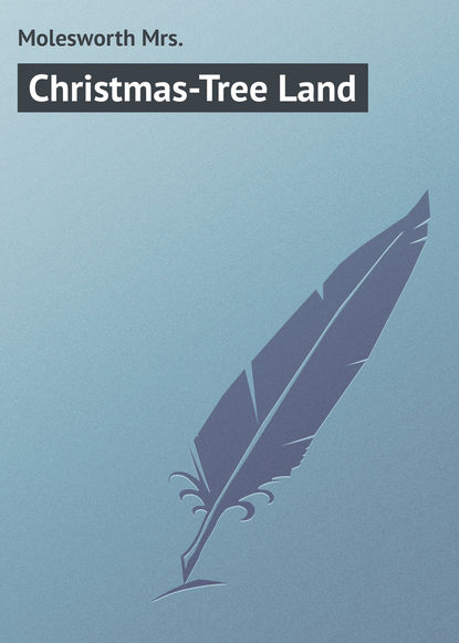 Фото - Molesworth Mrs. Christmas-Tree Land christmas tree