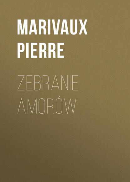 Marivaux Pierre Zebranie amorów недорого