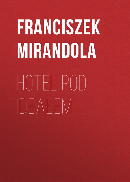 Franciszek Mirandola Hotel pod ideałem недорого