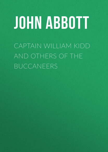 Abbott John Stevens Cabot Captain William Kidd and Others of the Buccaneers abbott john stevens cabot the child at home the principles of filial duty familiarly illustrated