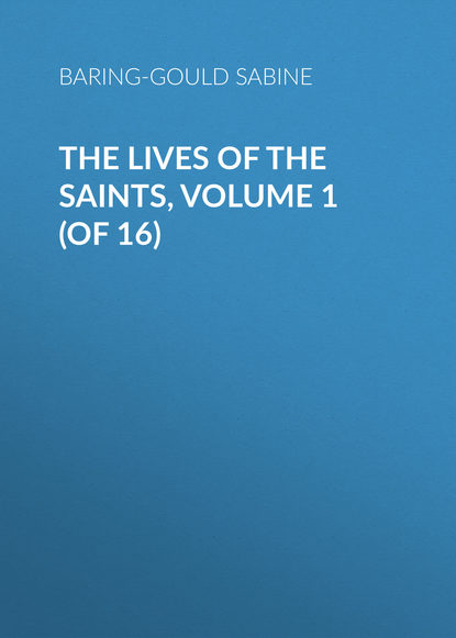 Baring-Gould Sabine The Lives of the Saints, Volume 1 (of 16) s sabine baring gould the book of were wolves
