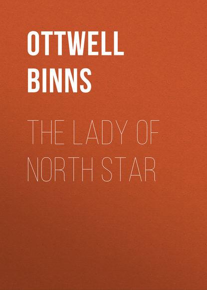 Ottwell Binns The Lady of North Star