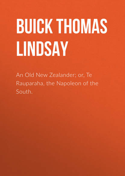 Buick Thomas Lindsay An Old New Zealander; or, Te Rauparaha, the Napoleon of the South.