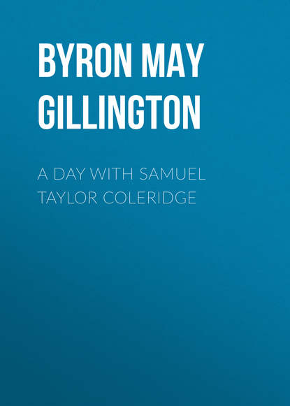 Byron May Clarissa Gillington A Day with Samuel Taylor Coleridge недорого