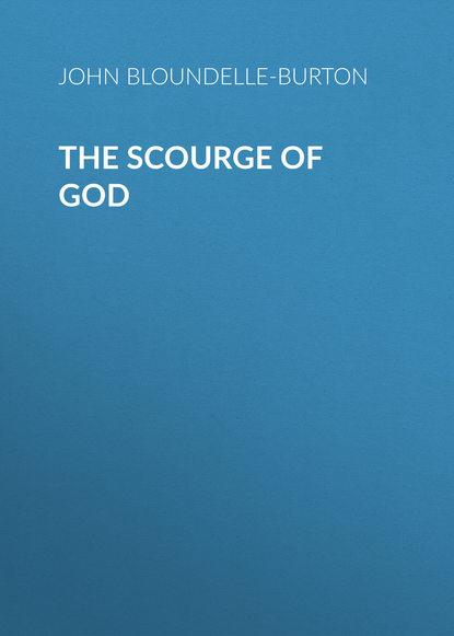 john bloundelle burton the sword of gideon John Bloundelle-Burton The Scourge of God