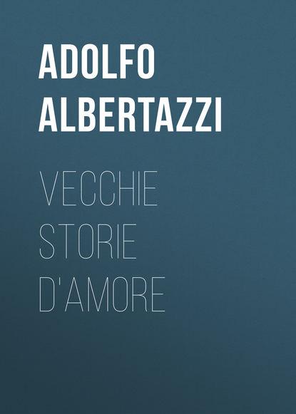 Albertazzi Adolfo Vecchie storie d'amore albertazzi adolfo parvenze e sembianze