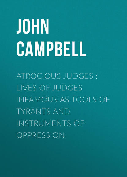 Фото - John Campbell Atrocious Judges : Lives of Judges Infamous as Tools of Tyrants and Instruments of Oppression jr john w campbell islands of space