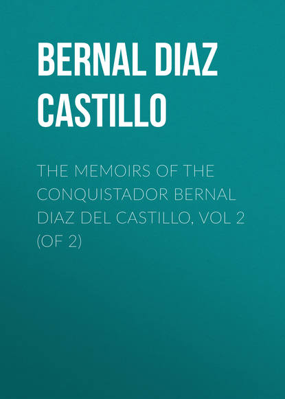 Bernal Diaz del Castillo The Memoirs of the Conquistador Bernal Diaz del Castillo, Vol 2 (of 2) lena diaz tennessee takedown