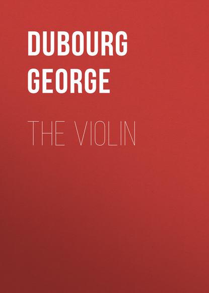 Dubourg George The Violin fire violin