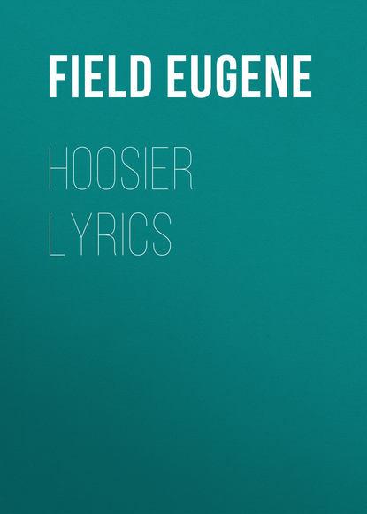 Field Eugene Hoosier Lyrics ken bikoff hoosier beginnings