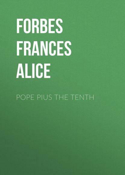 Forbes Frances Alice Pope Pius the Tenth frances alice forbes św monika ideał matki chrześcijanki
