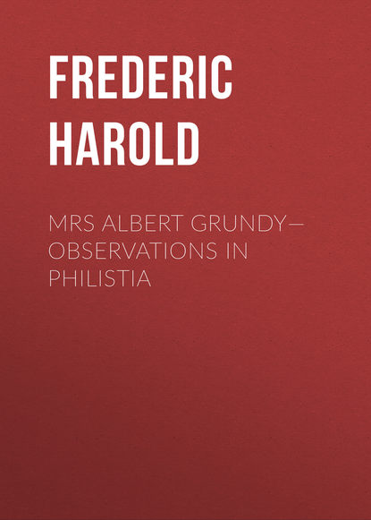 Frederic Harold Mrs Albert Grundy—Observations in Philistia harold c gage x ray observations for foreign bodies and their localisation