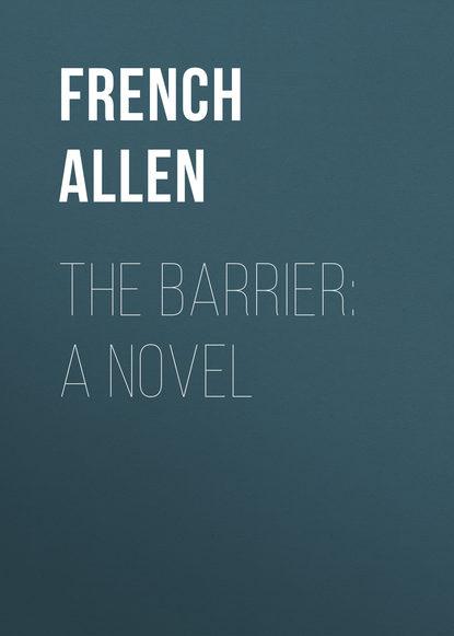 French Allen The Barrier: A Novel french allen the barrier a novel