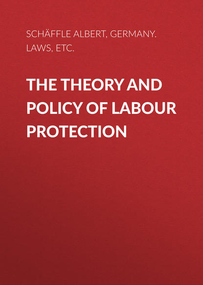 Germany. Laws, statutes, etc. The Theory and Policy of Labour Protection forced child labour