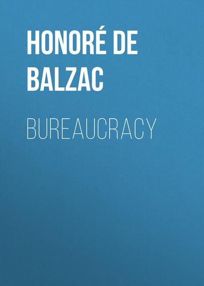 Оноре де Бальзак Bureaucracy недорого