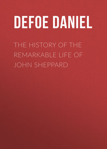 цена на Даниэль Дефо The History of the Remarkable Life of John Sheppard
