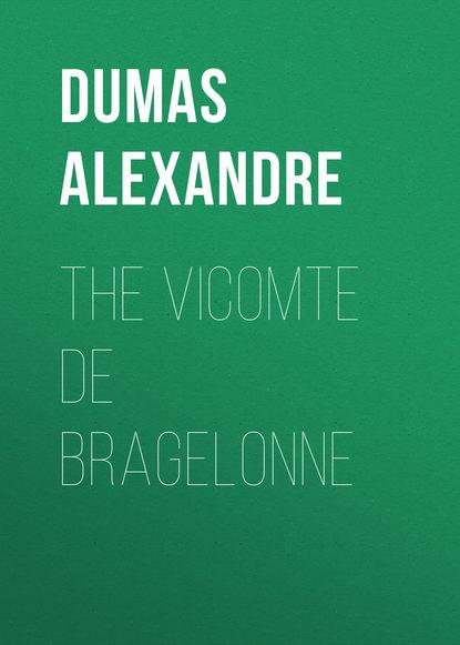 Фото - Александр Дюма The Vicomte De Bragelonne александр дюма le vicomte de bragelonne tome iv