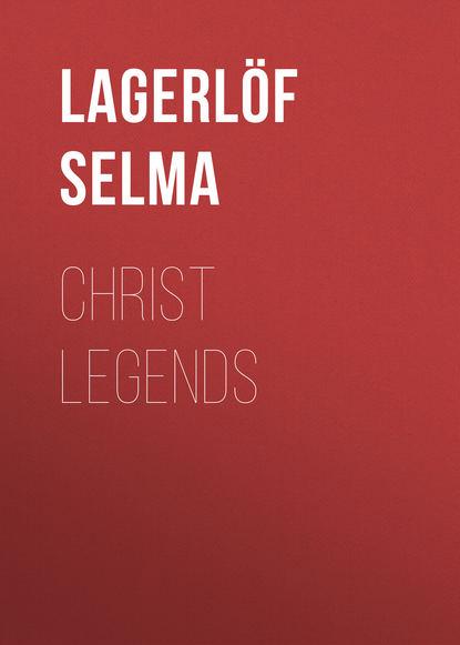 Фото - Lagerlöf Selma Christ Legends selma lagerlöf der luftballon