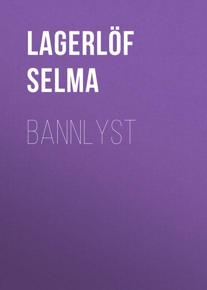 Фото - Lagerlöf Selma Bannlyst selma lagerlöf en herrgårdssägen