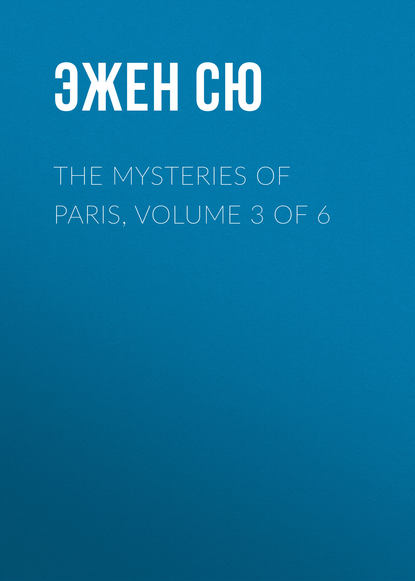 Эжен Сю The Mysteries of Paris, Volume 3 of 6 недорого