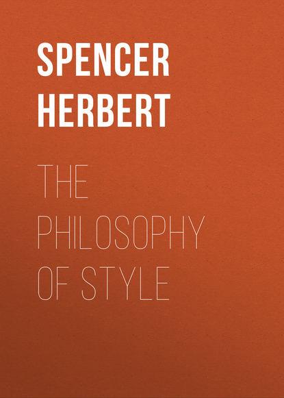 spencer herbert the principles of biology volume 1 of 2 Spencer Herbert The Philosophy of Style