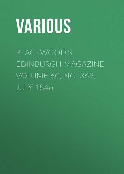 Various Blackwood's Edinburgh Magazine, Volume 60, No. 369, July 1846 the yale literary magazine volume 60 nbsp issue 9