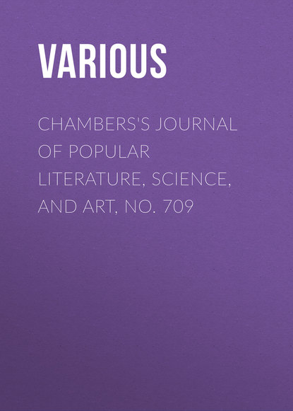 Various Chambers's Journal of Popular Literature, Science, and Art, No. 709 various chambers s journal of popular literature science and art no 709