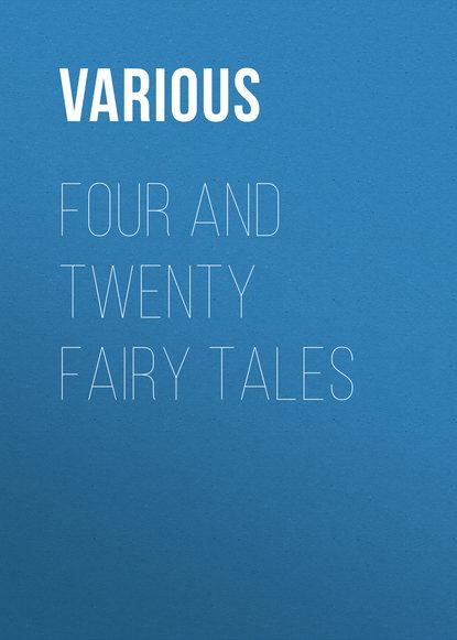 Various Four and Twenty Fairy Tales various indian fairy tales