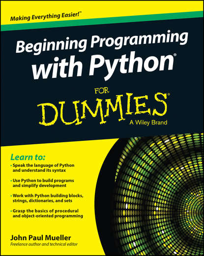 John Paul Mueller Beginning Programming with Python For Dummies lester madden professional augmented reality browsers for smartphones programming for junaio layar and wikitude