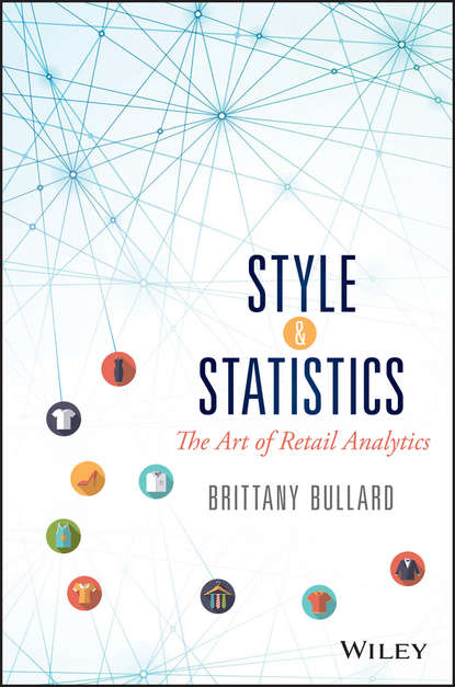 Brittany Bullard Style and Statistics. The Art of Retail Analytics peter c bruce introductory statistics and analytics