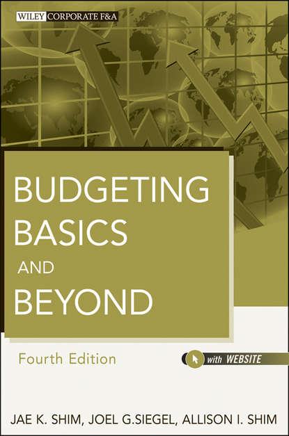 Jae K. Shim Budgeting Basics and Beyond jae k shim budgeting basics and beyond