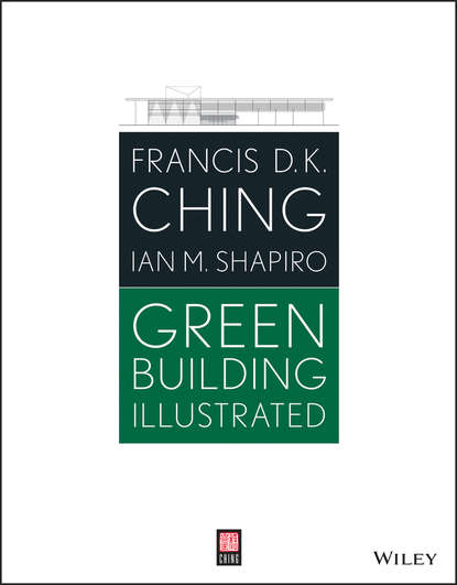 Francis D. K. Ching Green Building Illustrated marian keeler fundamentals of integrated design for sustainable building