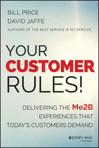 Bill Price Your Customer Rules!. Delivering the Me2B Experiences That Today's Customers Demand perception of price fairness and customer response behaviors