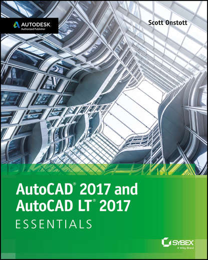 Scott Onstott AutoCAD 2017 and AutoCAD LT 2017. Essentials scott onstott autocad 2017 and autocad lt 2017 essentials