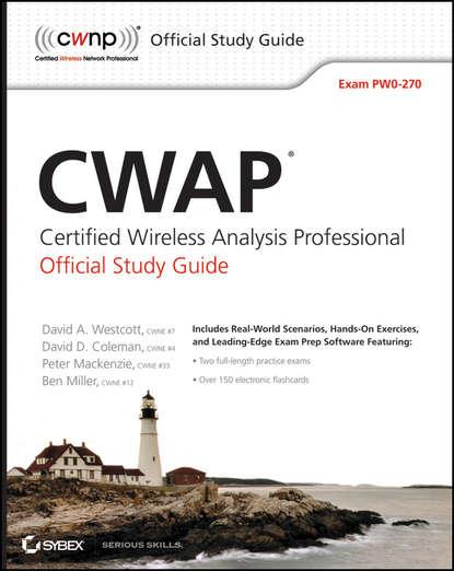 Ben Miller CWAP Certified Wireless Analysis Professional Official Study Guide. Exam PW0-270 david coleman d cwna certified wireless network administrator official study guide exam cwna 106