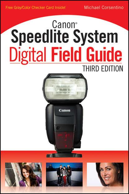 Фото - Michael Corsentino Canon Speedlite System Digital Field Guide вспышка yongnuo speedlite yn 600ex rt ii for canon