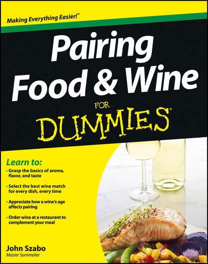 John Szabo Pairing Food and Wine For Dummies chuck blethen the wine etiquette guide your defense against wine snobbery