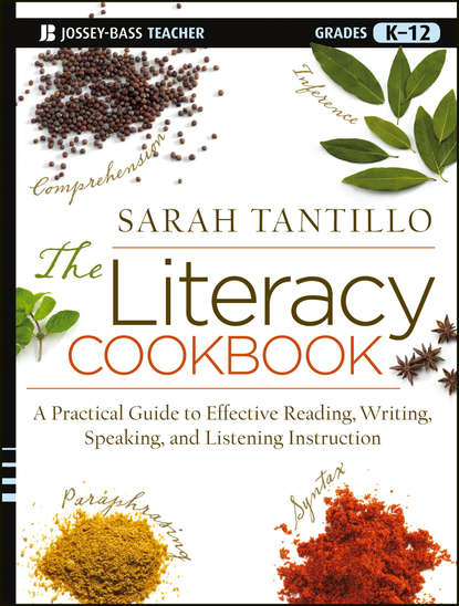 Sarah Tantillo The Literacy Cookbook. A Practical Guide to Effective Reading, Writing, Speaking, and Listening Instruction khaled al maskari a practical guide to business writing writing in english for non native speakers