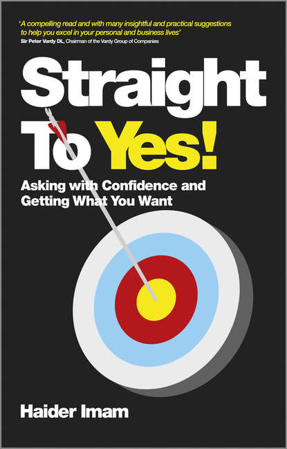 Haider Imam Straight to Yes. Asking with Confidence and Getting What You Want yes yes close to the edge 180 gr
