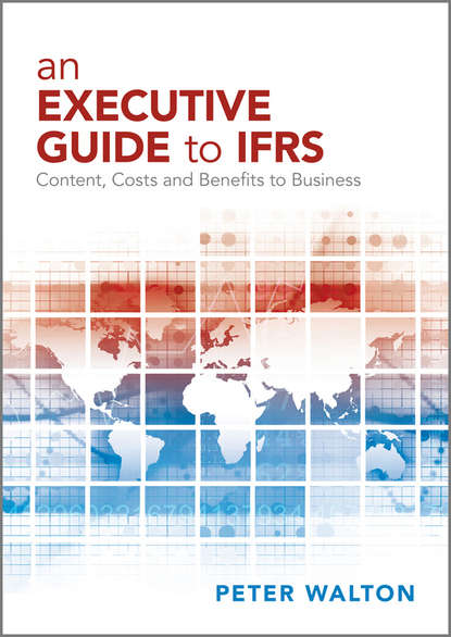 Peter Walton An Executive Guide to IFRS. Content, Costs and Benefits to Business barry epstein j ifrs policies and procedures
