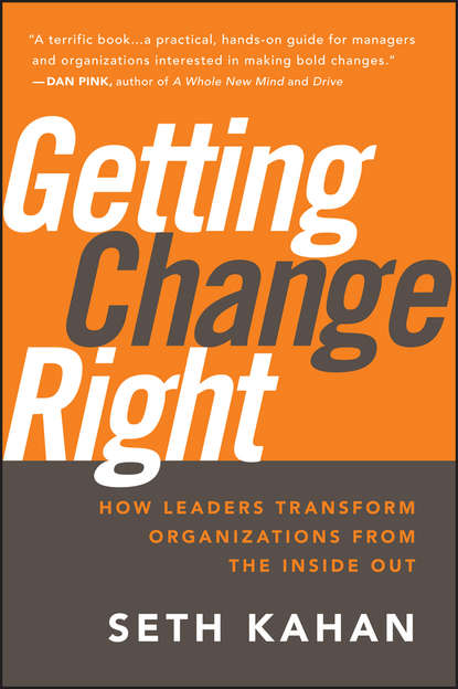 Bill George Getting Change Right. How Leaders Transform Organizations from the Inside Out bill george getting change right how leaders transform organizations from the inside out