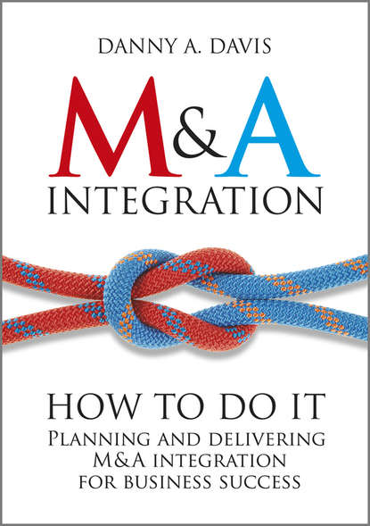 Danny Davis A. M&A Integration. How To Do It. Planning and delivering M&A integration for business success roehl anderson janice m it best practices for financial managers