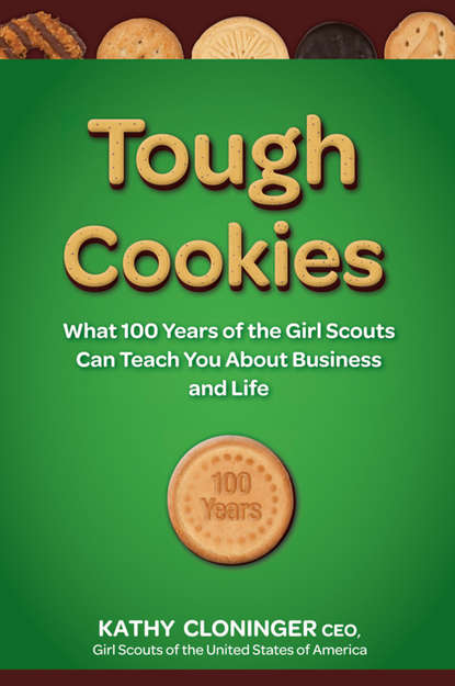 Kathy Cloninger Tough Cookies. Leadership Lessons from 100 Years of the Girl Scouts kathy cloninger tough cookies leadership lessons from 100 years of the girl scouts