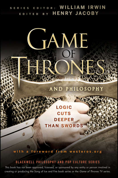 William Irwin Game of Thrones and Philosophy. Logic Cuts Deeper Than Swords ramin djawadi game of thrones music from the hbo series season 4 2 lp