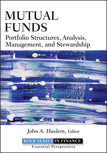 John Haslem A. Mutual Funds. Portfolio Structures, Analysis, Management, and Stewardship