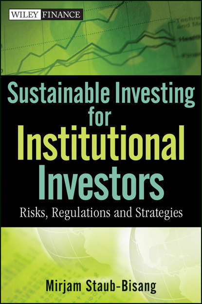 Mirjam Staub-Bisang Sustainable Investing for Institutional Investors. Risks, Regulations and Strategies galen burghardt managed futures for institutional investors analysis and portfolio construction
